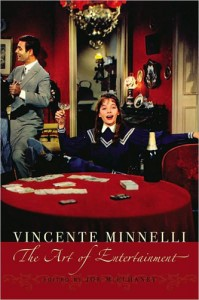 &lt;em&gt;Vincente Minnelli: The Art of Entertainment&lt;/em&gt;